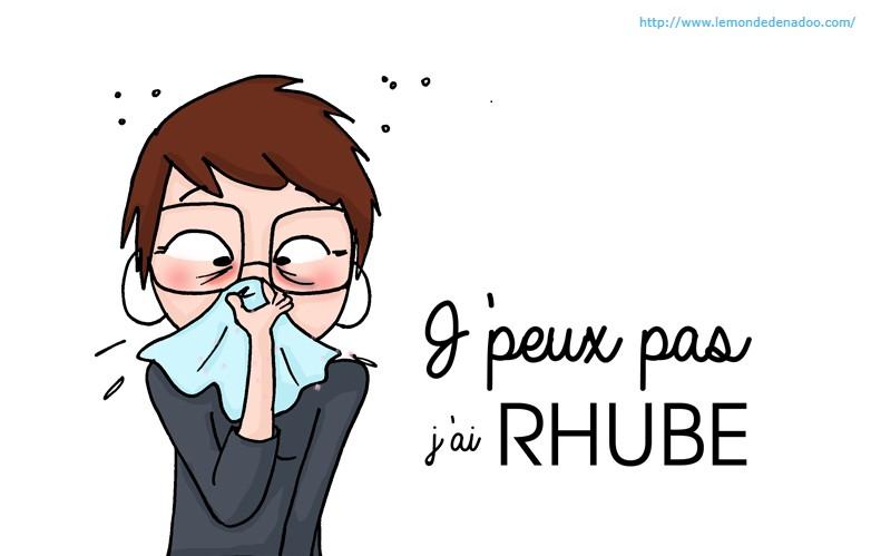"""Pour imager le rhume : dessin humoristique d'une femme qui se mouche dans un grand mouchoir. A côté de laquelle il est écrit """"J'peux pas j'ai RHUBE"""". Prise sur le site : www.lemondedenadoo.com"""